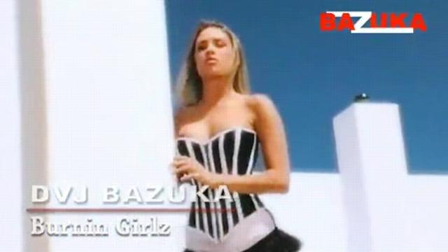 DVJ BAZUKA - Burnin Girlz(Uncensored)